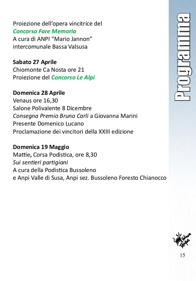 """15 Programma Proiezione dell'opera vincitrice del Concorso Fare Memoria A cura di ANPI """"Mario Jannon"""" intercomunale Bassa ..."""