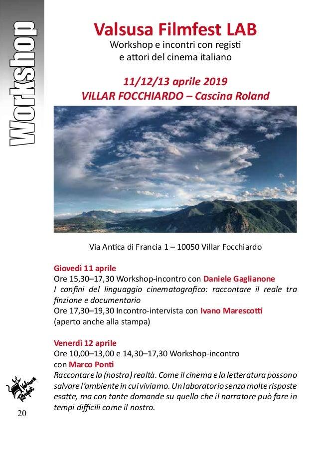 20 Workshop Valsusa Filmfest LAB Workshop e incontri con registi e attori del cinema italiano 11/12/13 aprile 2019 VILLAR ...