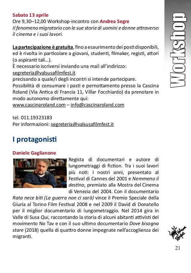 21 Workshop Sabato 13 aprile Ore 9,30–12,00 Workshop-incontro con Andrea Segre Il fenomeno migratorio con le sue storie di...
