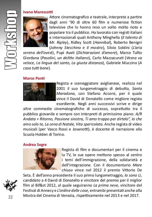 22 Workshop Ivano Marescotti Attore cinematografico e teatrale, interprete a partire dagli anni '90 di oltre 60 film e num...