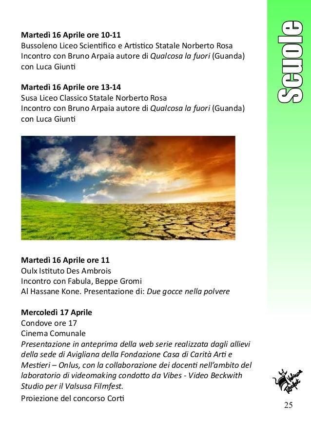 25 Scuole Martedì 16 Aprile ore 10-11 Bussoleno Liceo Scientifico e Artistico Statale Norberto Rosa Incontro con Bruno Arp...