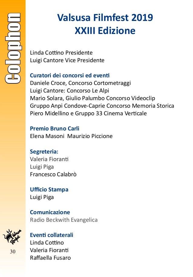 30 Colophon Valsusa Filmfest 2019 XXIII Edizione Linda Cottino Presidente Luigi Cantore Vice Presidente Curatori dei conco...
