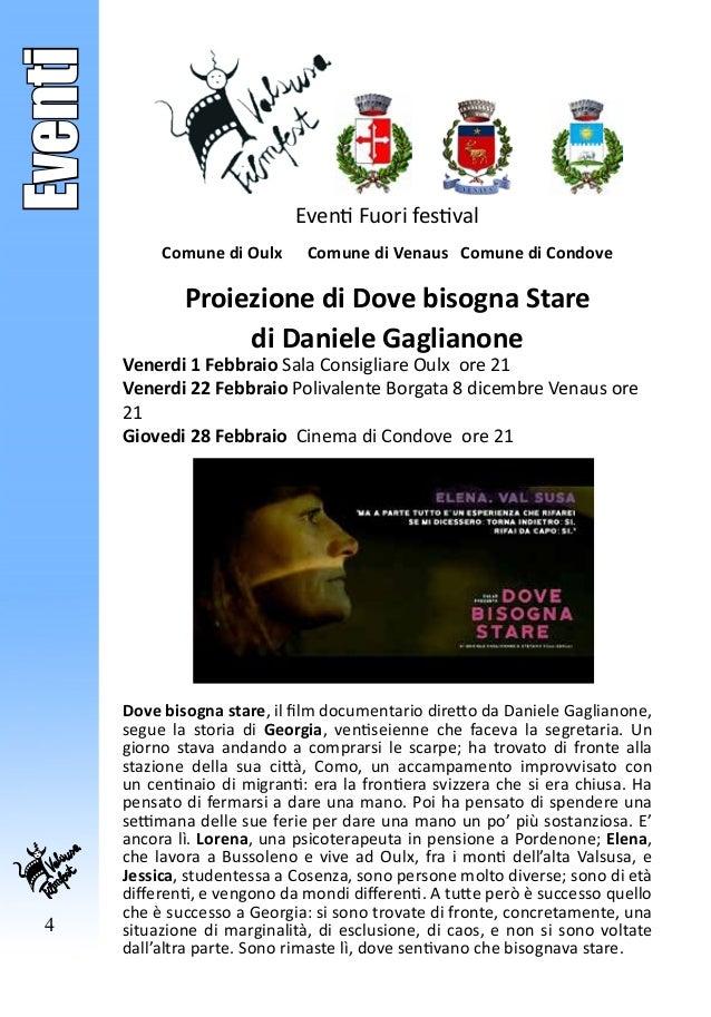 4 Eventi Eventi Fuori festival Comune di Oulx Comune di Venaus Comune di Condove Proiezione di Dove bisogna Stare di Danie...