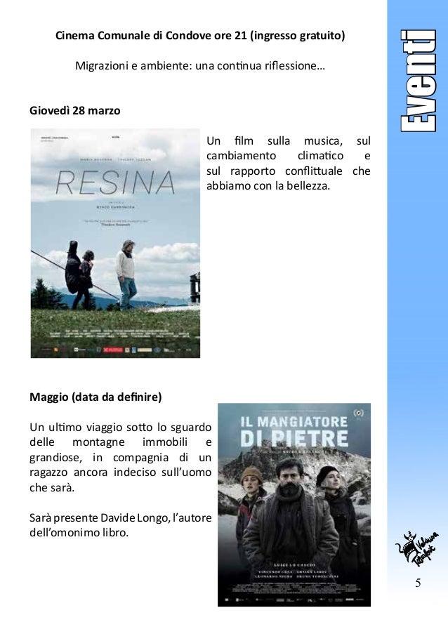 5 Eventi Cinema Comunale di Condove ore 21 (ingresso gratuito) Migrazioni e ambiente: una continua riflessione… Giovedì 28...