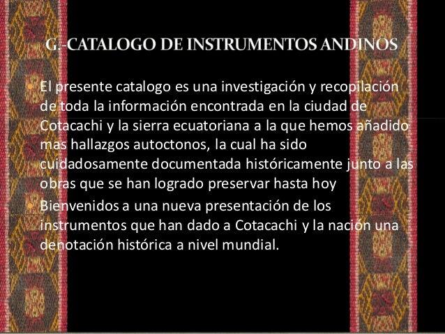 Conozca la variedad de instrumentos musicales que tiene el pueblo ecuatoriano. CARACTERISTICAS: -Algunos instrumentos lleg...