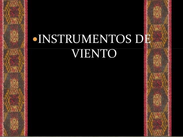  La quena es un instrumentode viento de bisel, usado de modo tradicional por los habitantesde los Andes centrales. En la ...