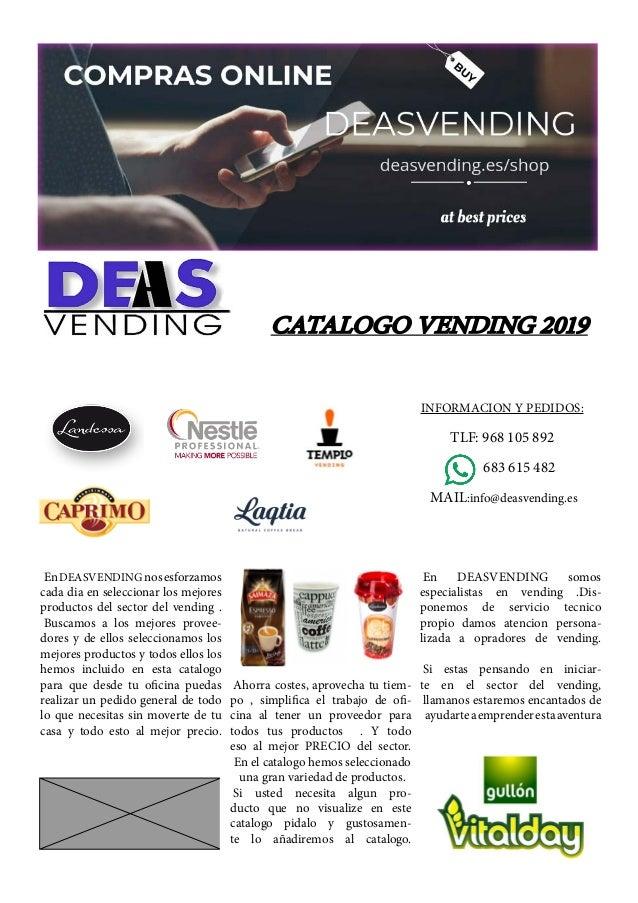 CATALOGO VENDING 2019 EnDEASVENDINGnosesforzamos cada dia en seleccionar los mejores productos del sector del vending . Bu...