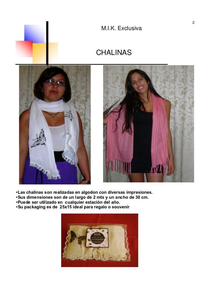2                                        M.I.K. Exclusiva                                     CHALINAS•Las chalinas son re...