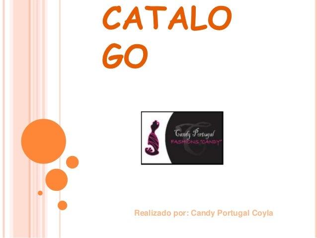 CATALOGO Realizado por: Candy Portugal Coyla