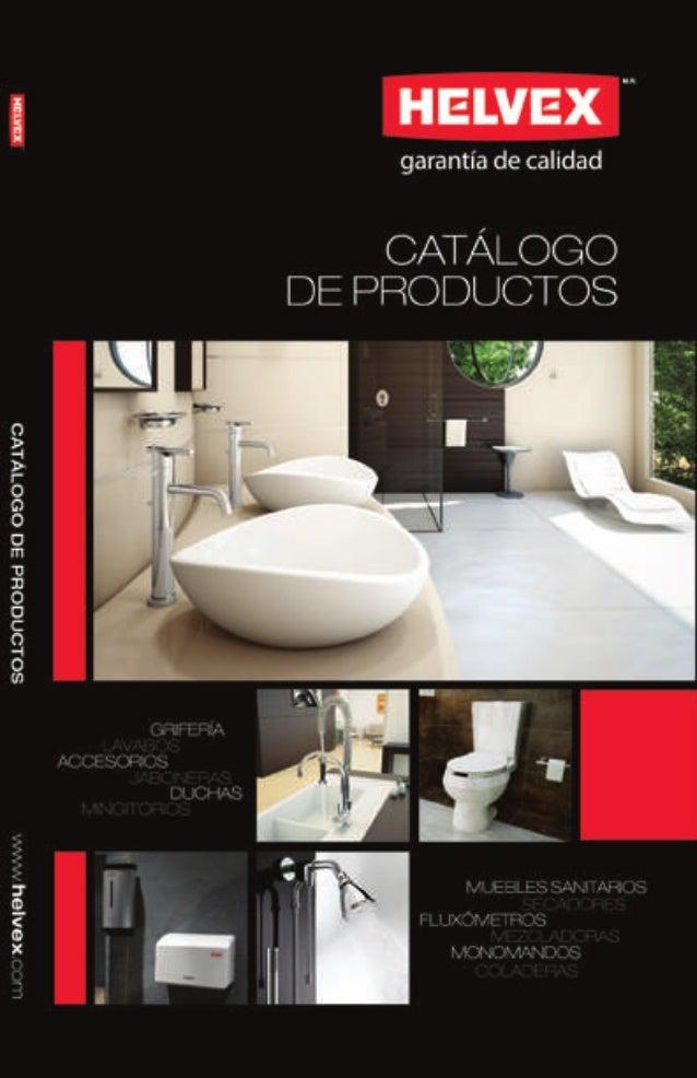 Sólo en Helvex... FABRICAMOS llaves, duchas, inodoros, lavabos, accesorios para baño, fluxómetros, coladeras, línea electr...