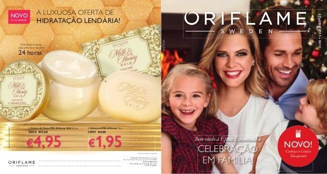 Catalogue 17, 2013 (xx/xx – xx/xx 20xx)  © 2014 Orifl ame Cosmetics SA      ORIFLAME PORTUGAL, Apoio ao Cliente  Telf. 2...