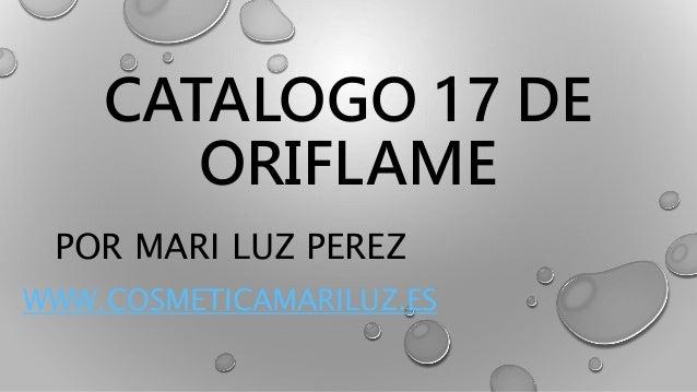 CATALOGO 17 DE ORIFLAME POR MARI LUZ PEREZ WWW.COSMETICAMARILUZ.ES