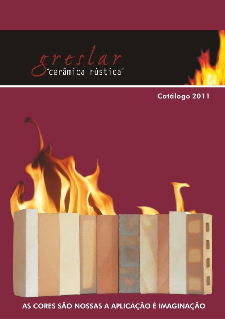 Greslar Cerâmica Rústica Catálogo - Tijolo Rústico_Tijolo Refratário_Tijolo Maciço_Tijolo de Face à Vista_Tijolo Decorativ...