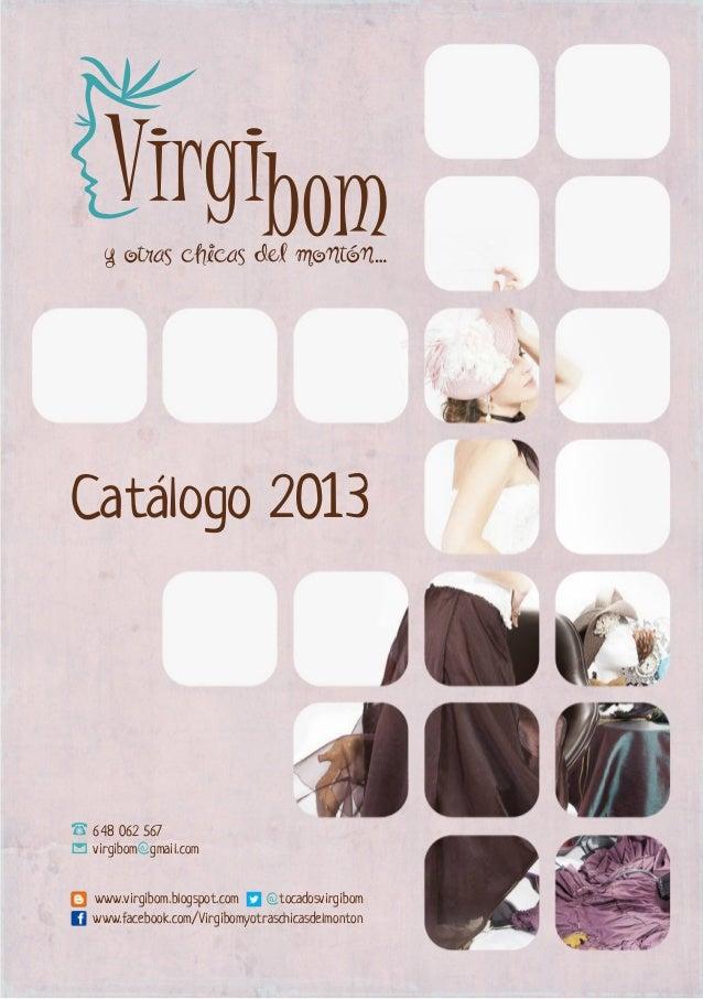 Catalogo 2013@@648 062 567virgibom gmail.comwww.virgibom.blogspot.com tocadosvirgibomwww.facebook.com/Virgibomyotraschicas...