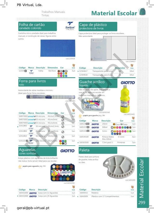 Material Escolar MaterialEscolar PB Virtual PB Virtual, Lda. geral@pb-virtual.pt Folha de cartão Capa de plástico canelado...