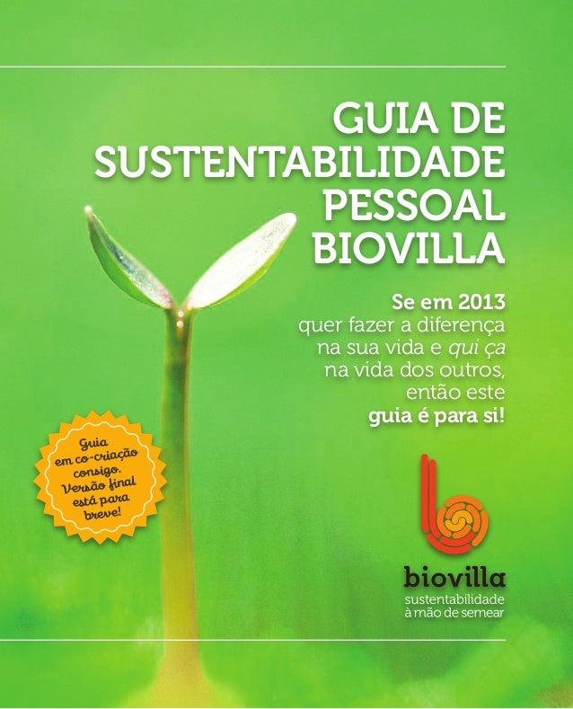 Guia de      Sustentabilidade              Pessoal              Biovilla                            Se em 2013            ...