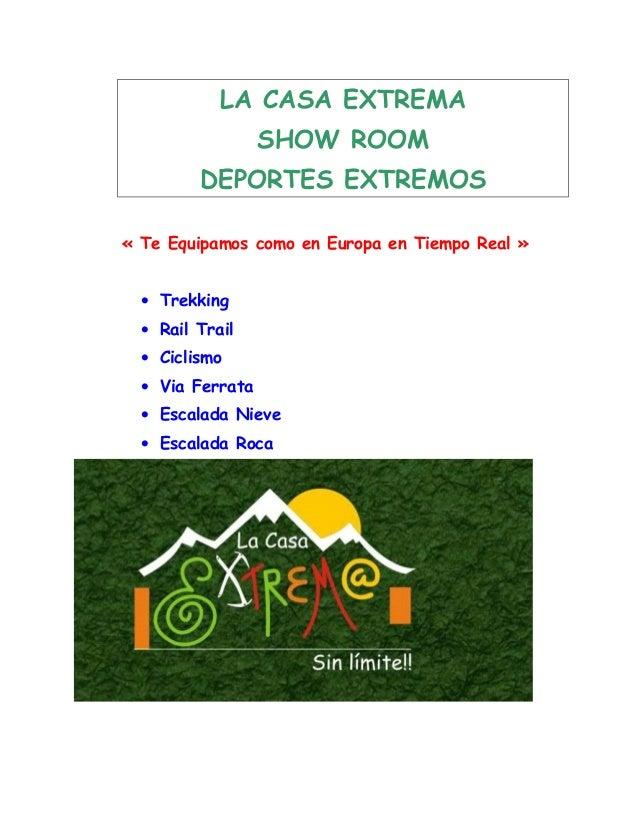 LA CASA EXTREMA SHOW ROOM DEPORTES EXTREMOS « Te Equipamos como en Europa en Tiempo Real » • Trekking • Rail Trail • Cicli...