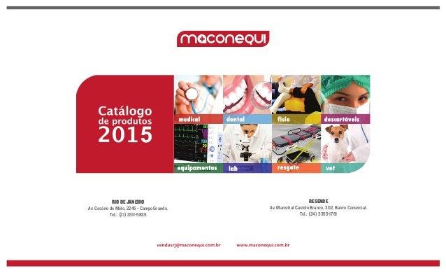 Catálogo de produtos 2013 vendasrj@maconequi.com.br RIO DE JANEIRO Av. Cesário de Melo, 2245 - Campo Grande. Tel.: (21) 33...