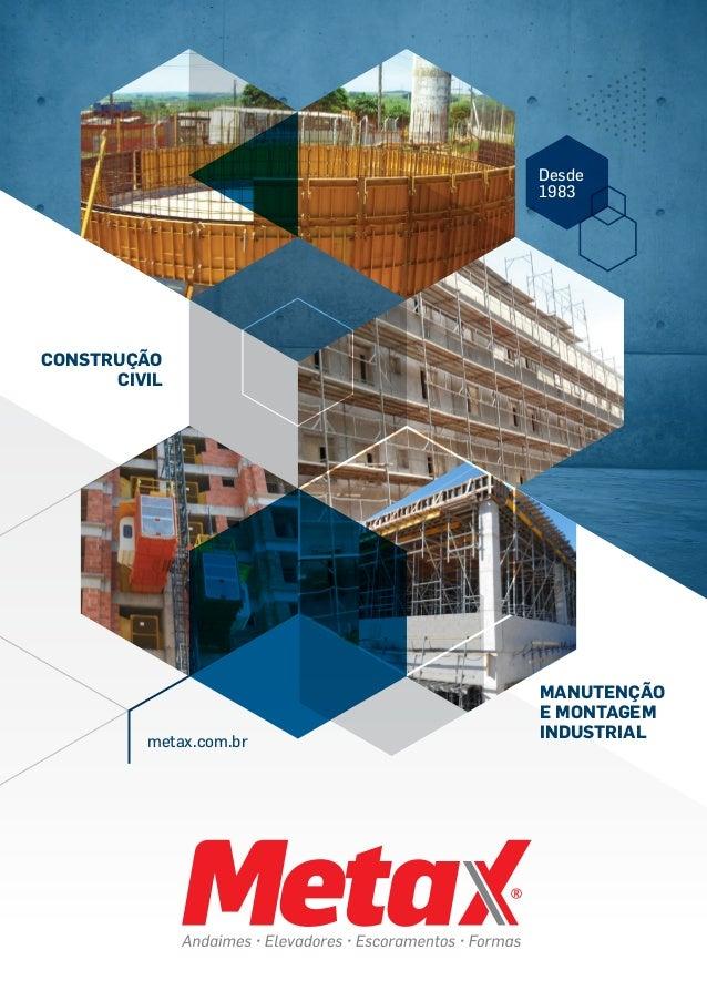 Construção Civil Manutenção e Montagem Industrial Desde 1983 metax.com.br
