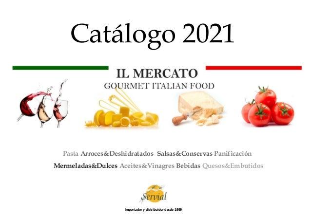 Catálogo 2021 Pasta Arroces&Deshidratados Salsas&Conservas Panificación Mermeladas&Dulces Aceites&Vinagres Bebidas Quesos&...