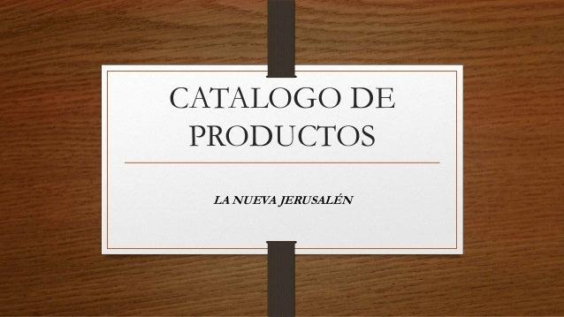 CATALOGO DE PRODUCTOS LA NUEVA JERUSALÉN