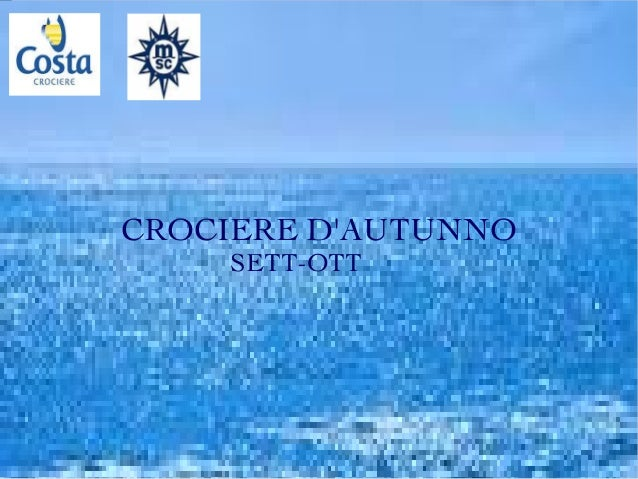 CROCIERE D'AUTUNNO SETT-OTT