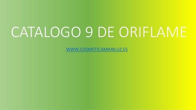 CATALOGO 9 DE ORIFLAME WWW.COSMETICAMARILUZ.ES