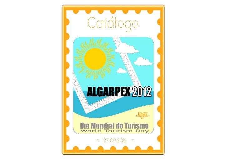 É com muita honra que o Núcleo de Filatelia de Faro organizou a Algar-pex 2012, pois a mesma apresentou-se como um grande ...