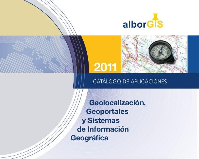 Geolocalización, Geoportales y Sistemas de Información Geográfica CATÁLOGO DE APLICACIONES 2011