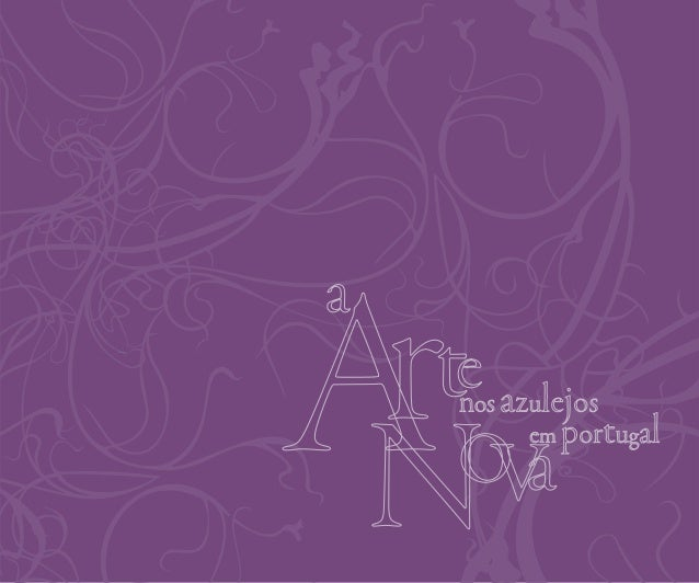 ficha técnica                            A Arte Nova nos Azulejos em Portugal                            Colecção Felician...