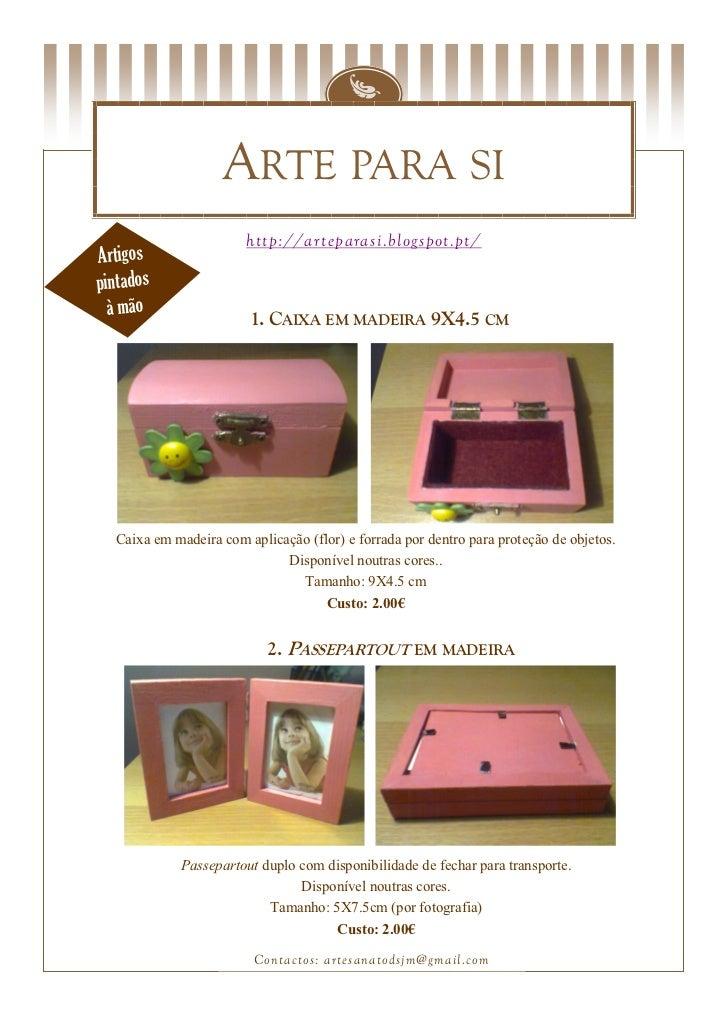 ARTE PARA SI                       http://arteparasi.blogspot.pt/Artigospintados  à mão                 1. CAIXA EM MADEIR...