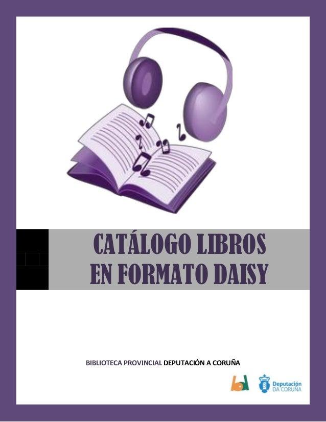 BIBLIOTECA PROVINCIAL DEPUTACIÓN A CORUÑA CATÁLOGO LIBROS EN FORMATO DAISY
