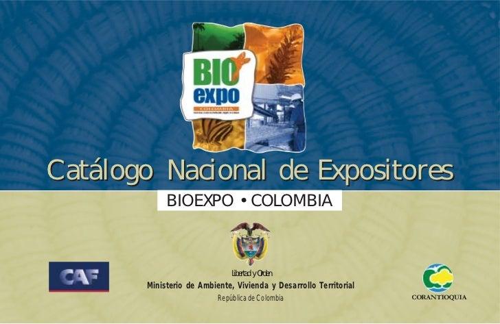 C atálogo Nacional de Expositores             BIOEXPO • COLOMBIA                               Libertad y Orden        Min...