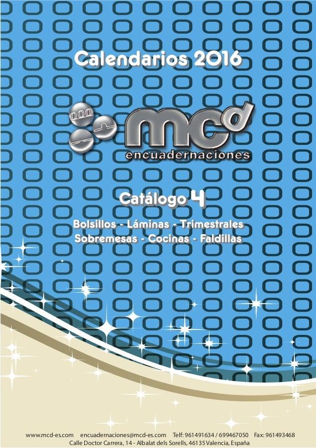 www.mcd-es.com encuadernaciones@mcd-es.com Telf: 961491634 / 699467050 Fax: 961493468 Calle Doctor Carrera, 14 - Albalat d...