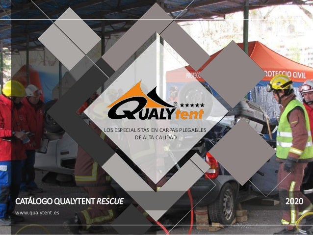 LOS ESPECIALISTAS EN CARPAS PLEGABLES DE ALTA CALIDAD www.qualytent.es CATÁLOGO QUALYTENT RESCUE 2020
