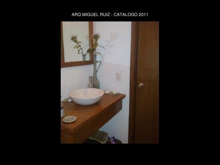 ARQ MIGUEL RUIZ - CATALOGO 2011