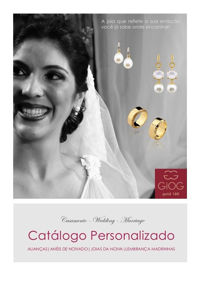 Catálogo Personalizado ALIANÇAS|ANÉIS DE NOIVADO|JOIAS DA NOIVA|LEMBRANÇA MADRINHAS Casamento - Wedding - Marriage A joia ...