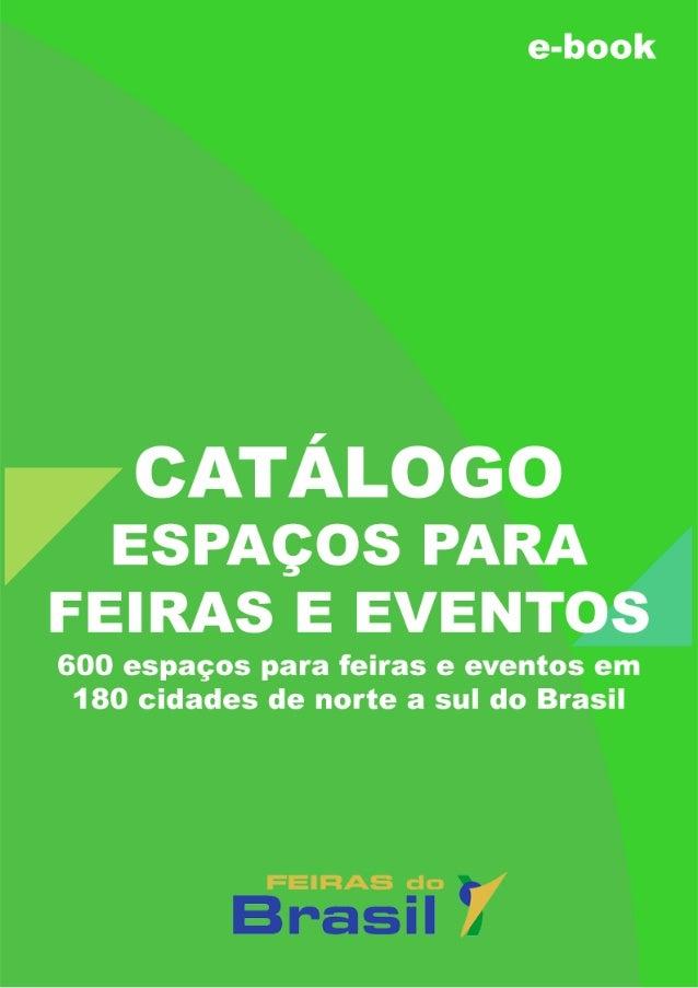 Espaços para Feiras e Eventos 1 1 Feiras do Brasil Informação Estratégica para Promotores e Organizadores de Feiras e Even...