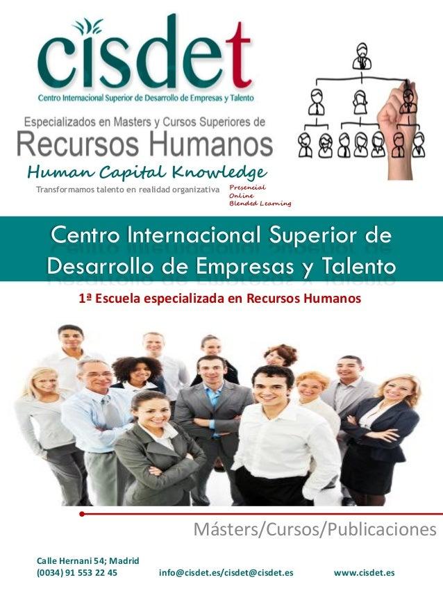 Centro Internacional Superior de Desarrollo de Empresas y Talento Másters/Cursos/Publicaciones 1ª Escuela especializada en...