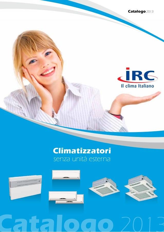 Catalogo 2013 Climatizzatori senza unità esterna