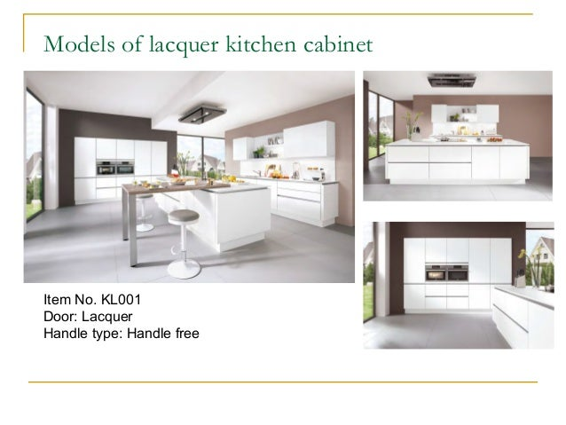 Item No. KL001 Door: Lacquer Handle type: Handle free Models of lacquer kitchen cabinet