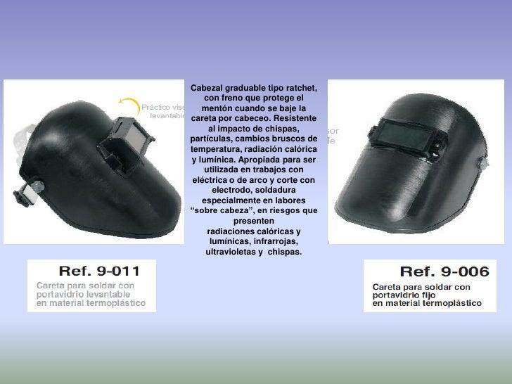 Para mayor resistencia al     impacto de chispas y       partículas. Cabezal graduable tipo ratchet, con      freno que pr...