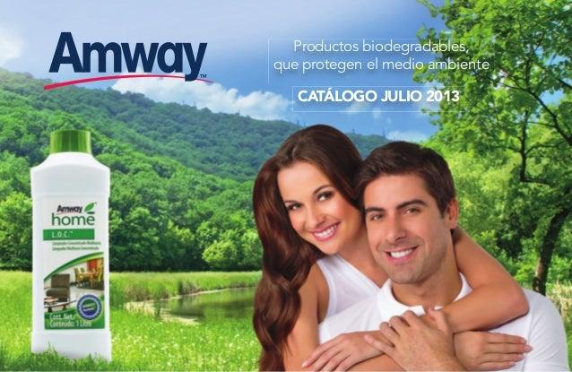 CATÁLOGO JULIO 2013 Productos biodegradables, que protegen el medio ambiente