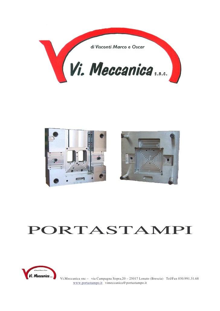 PORTASTAMPI     Vi.Meccanica snc – via Campagna Sopra,20 – 25017 Lonato (Brescia) Tel/Fax 030.991.31.68          www.porta...