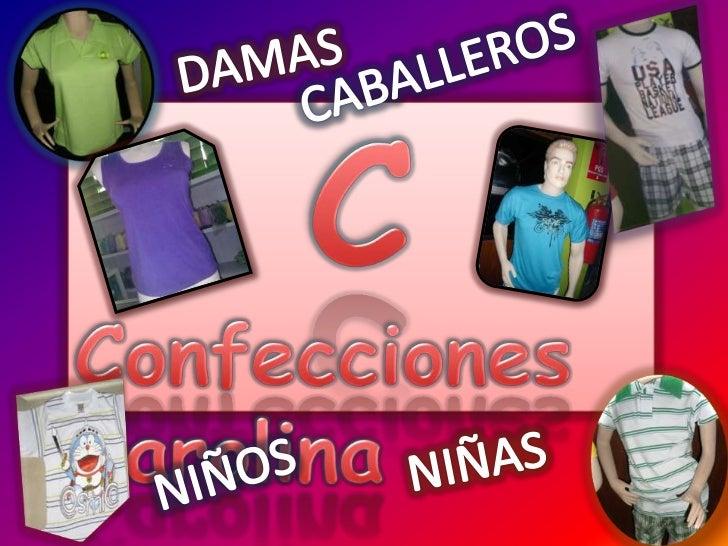 DAMAS<br />CABALLEROS<br />C<br />Confecciones Carolina<br />NIÑAS<br />NIÑOS<br />