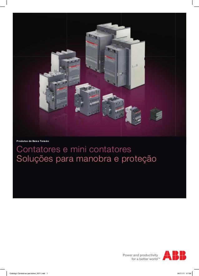 Produtos de Baixa Tensão  Contatores e mini contatores  Soluções para manobra e proteção  Catálogo Contatores panorama_201...