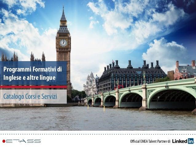 Official EMEATalent Partner di Programmi Formativi di Inglese e altre lingue Catalogo Corsi e Servizi