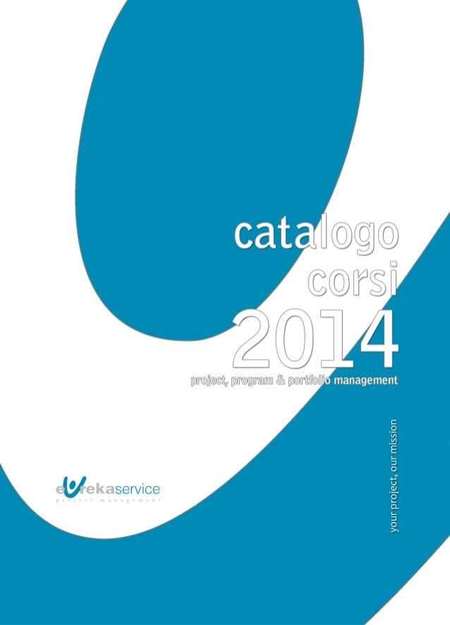 Eureka Service CATALOGO CORSI DI FORMAZIONE SUL P3M - PROJECT, PROGRAM E PORTFOLIO MANAGEMENT