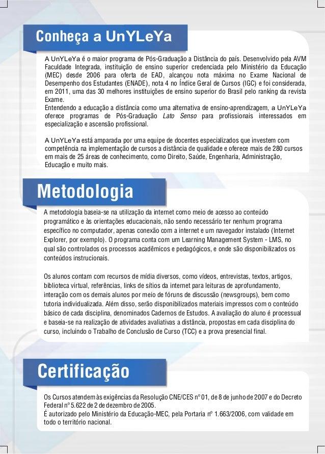 Conheça a UnYLeYa  A UnYLeYa é o maior programa de Pós-Graduação a Distância do país. Desenvolvido pela AVM  Faculdade Int...