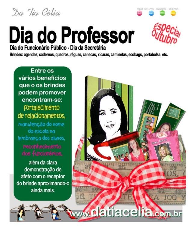 Dia do Funcionário Público - Dia d Secretária Brindes:  agendas,  cademos,  quadros,  réguas,  canecas,  xícaras,  camiset...
